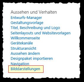 Websiteeinstellungen - Veröffentlichungswebsitesammlung - Aussehen und Verhalten - Bilddarstellungen Button - SharePoint 2013