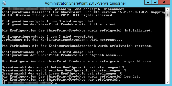 Administrator - SharePoint 2013 Management Shell - Verwaltungskonsole - SharePoint 2013-Verwaltungsshell - psconfig configdb disconnect