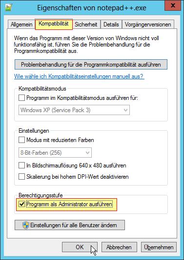 Eigenschaften von notepad++ - Kompatibilität - Berechtigungsstufe - Programm als Administrator ausführen