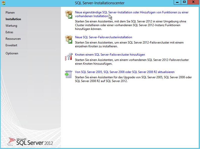 SQL Server 2012 - Installationscenter - Installation - Neue eigenständige SQL Server-Installation oder Hinzufügen von Funktionen zu einer vorhandenen Installation Button