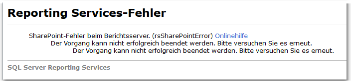 SharePoint-Fehler beim Berichtsserver. (rsSharePointError) – Der Vorgang kann nicht erfolgreich beendet werden