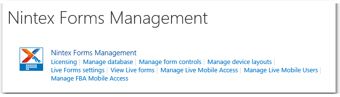 CA - ZA - Nintex Forms Management 2013 - Licensing - Manage database - Manage form controls - Manage device layouts - Live Forms settings - View Live forms - Manage Live Mobile Access - Manage Live Mobile Users - Manage FBA Mobile Access - SharePoint 2013.png