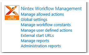 CA - ZA - Nintex Workflow Management 2013 - Manage allowed actions - Global settings - Manage workflow constants - Manage user defined actions - External start URLs - Manage reports - Administration reports - Icon