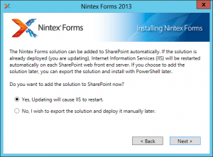 Nintex Forms 2013 - Installing Nintex Forms - Add Solution to SharePoint now - Updating will cause IIS to restart