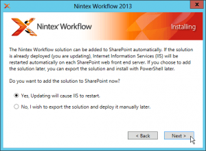 Nintex Workflow 2013 - Installing - Add Solution to SharePoint now - Updating will cause IIS to restart