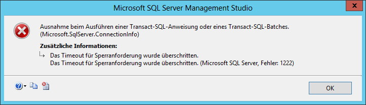 Lock request time out period exceeded. (Microsoft SQL Server, Error: 1222) - SQL Server Management Studio - SSMS - Fehler - Error - Das Timeout für Sperranforderung wurde überschritten - Microsoft SQL Server, Fehler 1222