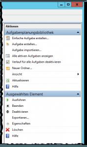 Windows Aufgabenplanung - Task Scheduler - Aktionen - Aufgabe erstellen - Aufgabe importieren - Ausführen - Beenden - Deaktivieren - Exportieren - Eigenschaften