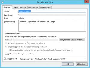 Windows Aufgabenplanung - Task Scheduler - Reiter Allgemein - IIS Log Cleanup - C-inetpub-logs-LogFiles nach X Tagen bereinigen