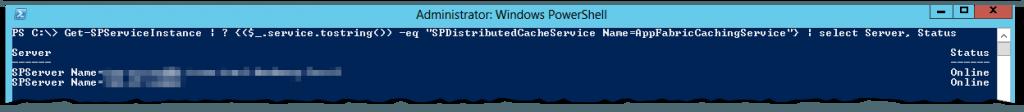 Get-SPServiceInstance - SPDistributedCacheService - AppFabricCachingService - Server Status online - SharePoint 2013