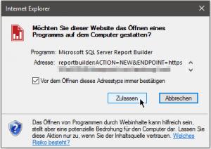 SSRS - Internet Explorer - Möchten Sie dieser Website das Öffnen eines Programms auf dem Computer gestatten - Microsoft SQL Server Report Builder 2016