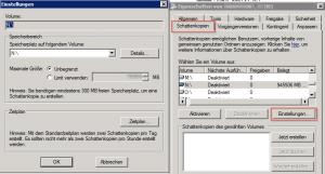 Datenträgerverwaltung - Eigenschaften von Laufwerk - Schattenkopien - Einstellungen Button - VSS
