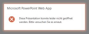 OWA - Office Web Apps - WAC - Microsoft PowerPoint Web App - Diese Präsentation konnte leider nicht geöffnet werden - Error
