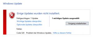 Windows Update Fehler Code 528 - Einige Updates wurden nicht installiert - Windows Update Fehlgeschlagen