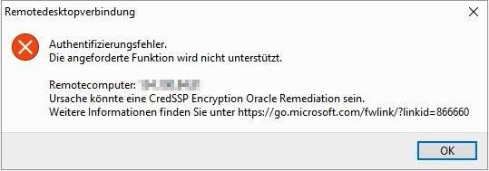 Remotedesktopverbindung - Authentifizierungsfehler - Die angeforderte Funktion Wird nicht unterstützt - Ursache könnte eine CredSSP Encryption Oracle Remediation sein - Error - Win10