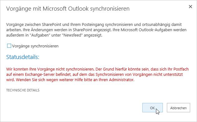Vorgänge mit Microsoft Outlook synchronisieren - Wir konnten Ihre Vorgänge nicht synchronisieren. Der Grund hierfür könnte sein, dass sich Ihr Postfach auf einem Exchange-Server befindet, auf dem das Synchronisieren von Vorgängen nicht unterstützt wird. Wenden Sie sich wegen weiterer Hilfe bitte an Ihren Administrator.